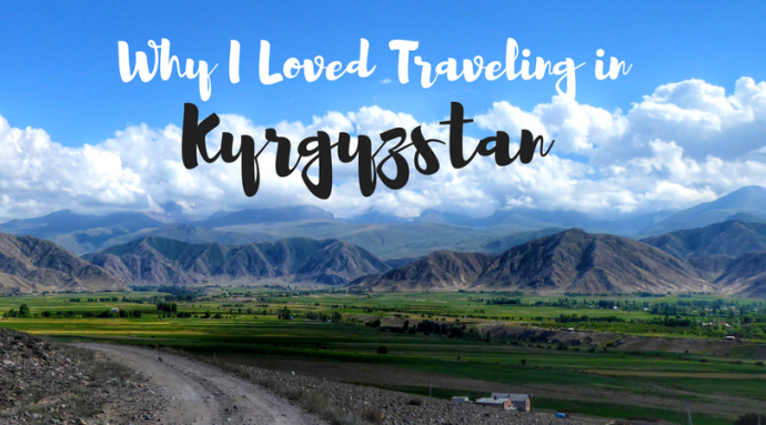 Why I loved traveling in Kyrgyzstan.